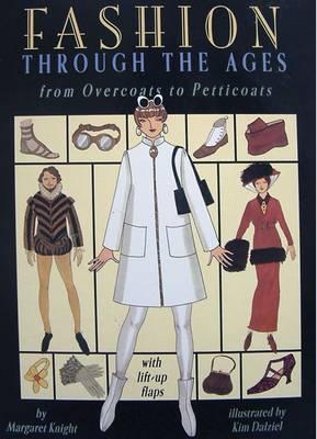 Fashion Through the Ages From Overcoats to Petticoats by Margaret Knight