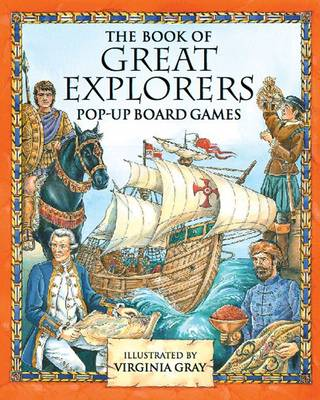 The Book of Great Explorers Pop-up Board Games by Virginia Gray