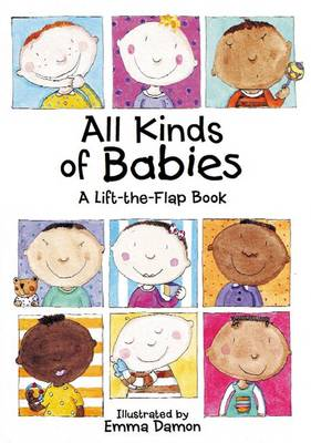 All Kinds of Babies A Lift-the-Flap Book with Mobile by Emma Damon
