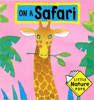 On a Safari Little Nature Pops by Roma Bishop