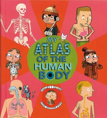 My Atlas of the Human Body by Benoit Delalandre