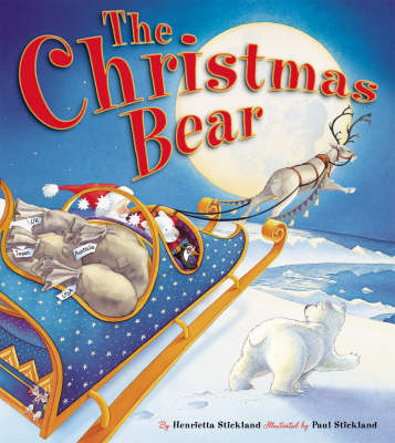 The Christmas Bear by Paul Stickland, Henrietta Strickland