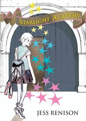 Starlight Academy Starlight Academy Series by Jessica Renison