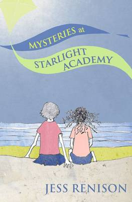 Mysteries at Starlight Academy by Jessica Renison