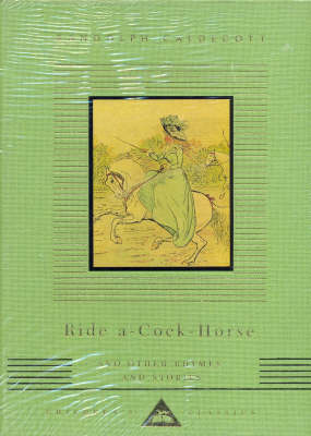 Ride a Cock Horse and Other Rhymes and Stories by Randolph Caldecott, Oliver Goldsmith, William Cowper