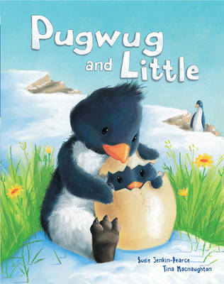 Pugwug and Little by Susie Jenkin-Pearce, Tina MacNaughton