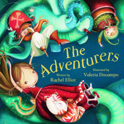 The Adventurers by Rachel Elliot, Valeria Docampo