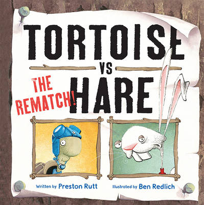 Tortoise vs. Hare The Rematch by Preston Rutt, Ben Redlich
