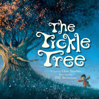 The Tickle Tree by Chae Strathie, Poly Bernatene