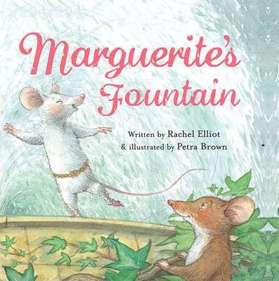 Marguerite's Fountain by Rachel Elliot, Petra Brown
