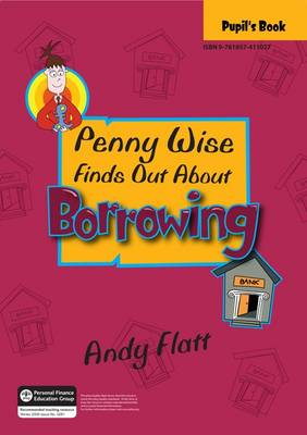 Penny Wise Finds Out About Borrowing by Andy Flatt