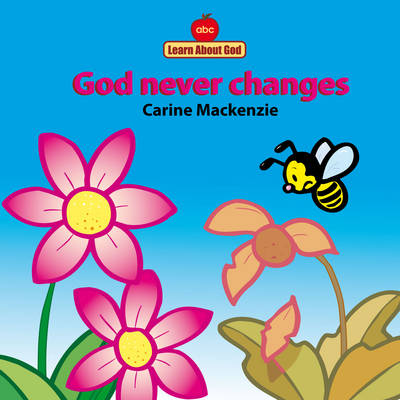 God Never Changes Board Book by Carine Mackenzie