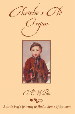 Christie's Old Organ by O.F. Walton