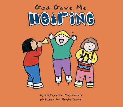 God Gave ME Hearing by Carine Mackenzie