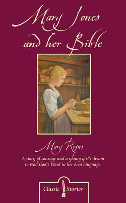 Mary Jones and Her Bible by Mary Ropes