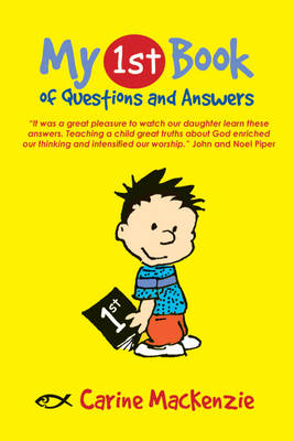 My 1st Book of Questions and Answers by Carine Mackenzie
