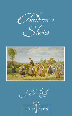 Children's Stories by J.C. Ryle