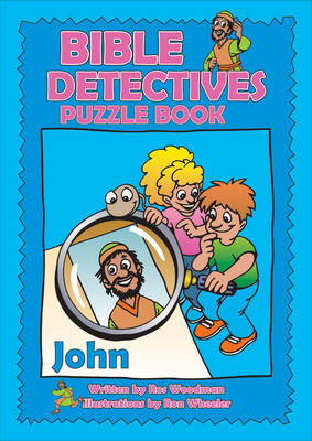 Bible Detectives - John by Rosalind Woodman