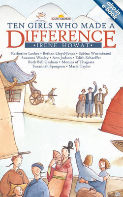 Ten Girls Who Made a Difference by Irene Howat