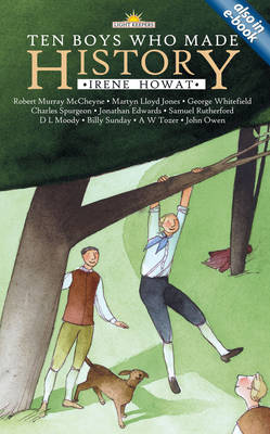 Ten Boys Who Made History by Irene Howat