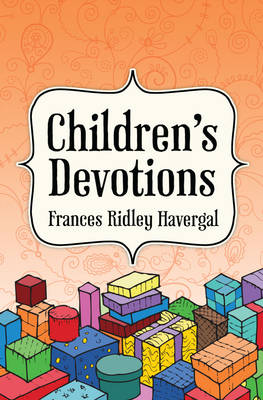Devotions for Children by Francis Ridley Havergal