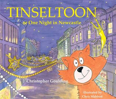 Tinseltoon or One Night in Newcastle by Christopher Goulding