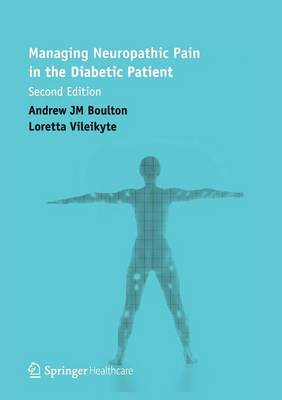 Managing Neuropathic Pain in the Diabetic Patient by Loretta Vileikyte, Andrew J. Boulton
