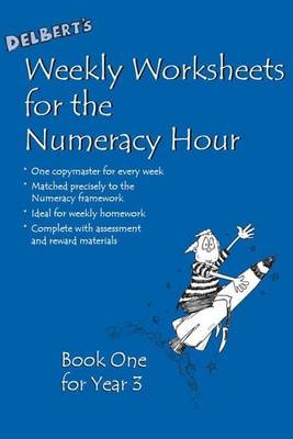 Delbert's Weekly Worksheets for the Numeracy Hour Year 3 by David Baldwin