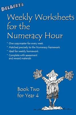 Delbert's Weekly Worksheets for the Numeracy Hour Year 4 by David Baldwin
