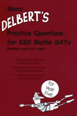 Delbert's Practice Questions for KS2 Maths SATs: Year 5 Practice Questions for Maths SATs by David Baldwin
