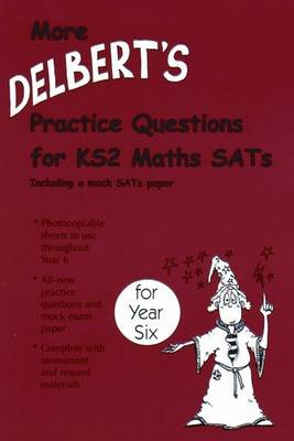 More Delbert's Practice Questions and Papers for Maths SATs by David Baldwin