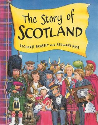 The Story of Scotland by Richard Brassey, Stewart Ross