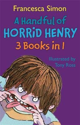 A Handful of Horrid Henry 3-in-1 Horrid Henry/Secret Club/Tooth Fairy by Francesca Simon