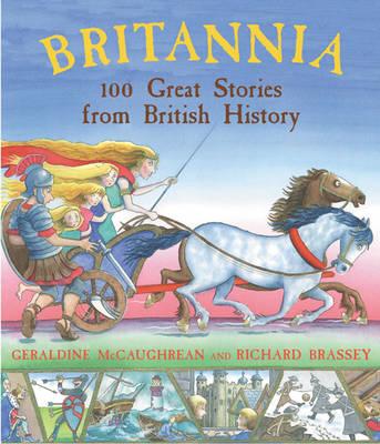 Britannia 100 Great Stories from British History by Geraldine McCaughrean