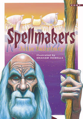 The Spellmakers, The by Julie Rainsbury