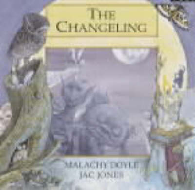 The Changeling, The by Malachy Doyle, Jac Jones