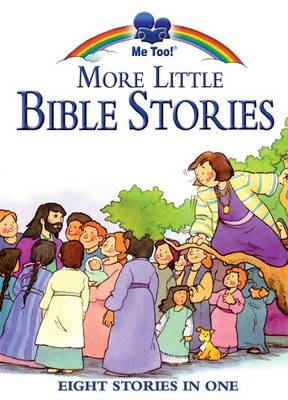 Me Too More Little Bible Stories by Marilyn Lashbrook