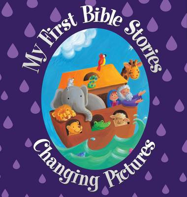 My First Bible Stories Changing Pictures by Juliet David