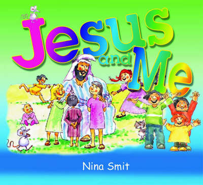 Jesus and Me by Nina Smit