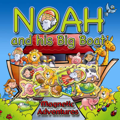 Noah and His Big Boat Magnetic Adventures by Juliet David