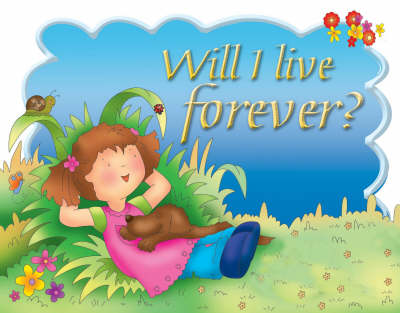 Will I Live Forever by Carolyn Nystrom