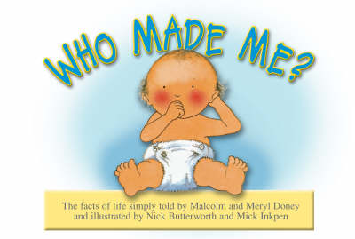 Who Made Me? by Malcolm Doney, Meryl Doney