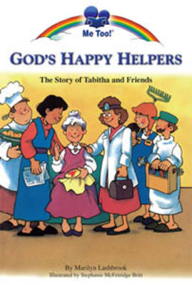 God's Happy Helpers The Story of Tabitha and Friends by Marilyn Lashbrook