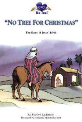 No Tree for Christmas The Story of Jesus' Birth by Marilyn Lashbrook