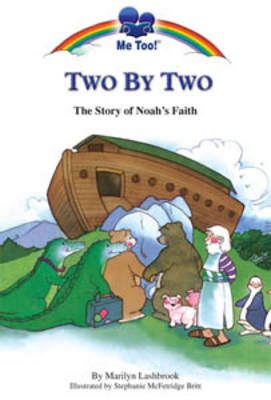 Two by Two The Story of Noah's Faith by Marilyn Lashbrook