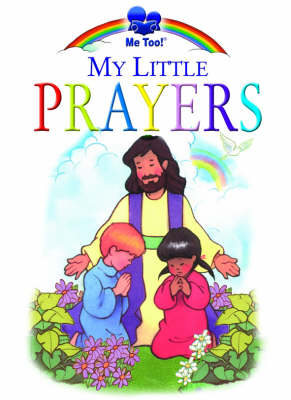 My Little Prayers by Brenda Ward