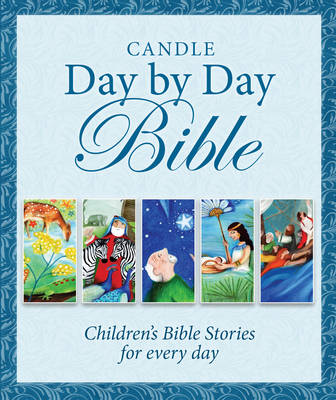 Candle Day by Day Bible Children's Bible Stories for Every Day by Juliet David