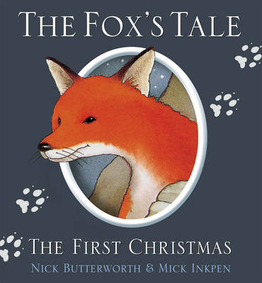 The Fox's Tale The First Christmas by Nick Butterworth