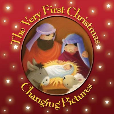 The Very First Christmas Changing Pictures by Juliet David