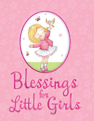 Blessings for Little Girls by Juliet David